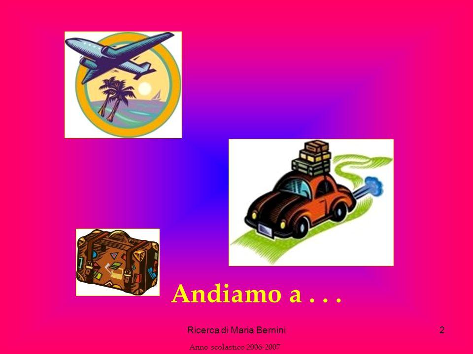 Ricerca di Maria Bernini2 Andiamo a... Anno scolastico 2006-2007
