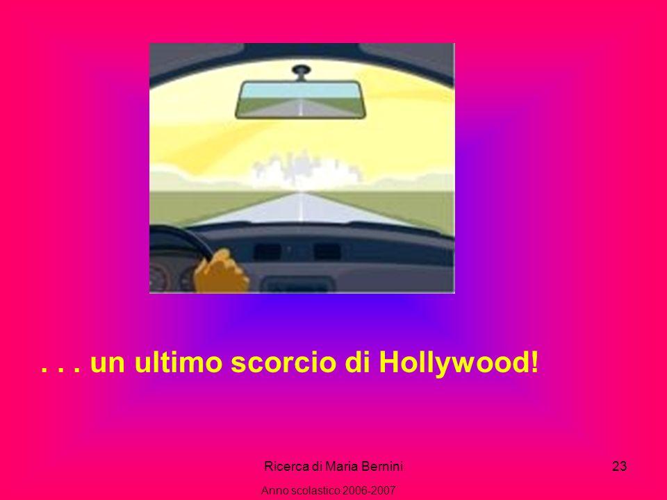 Ricerca di Maria Bernini23... un ultimo scorcio di Hollywood! Anno scolastico 2006-2007