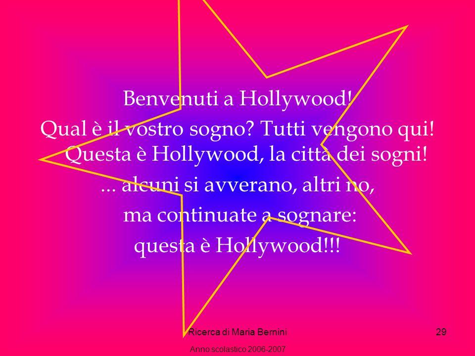 Ricerca di Maria Bernini29 Benvenuti a Hollywood. Qual è il vostro sogno.