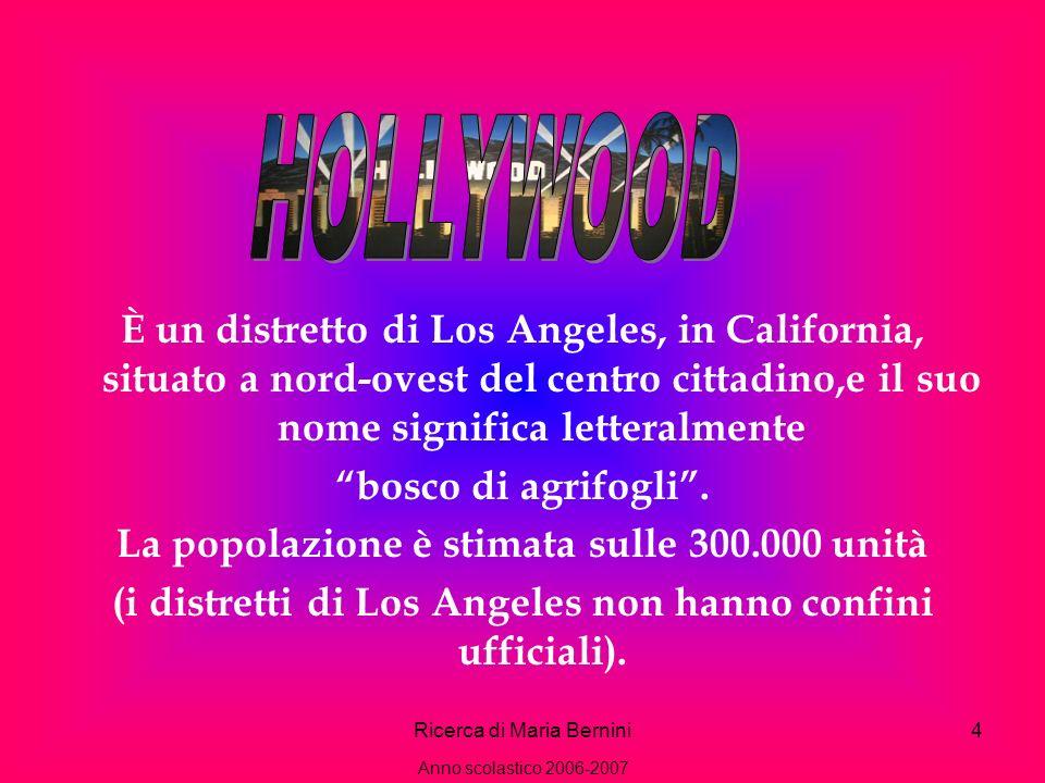 Ricerca di Maria Bernini4 È un distretto di Los Angeles, in California, situato a nord-ovest del centro cittadino,e il suo nome significa letteralmente bosco di agrifogli.