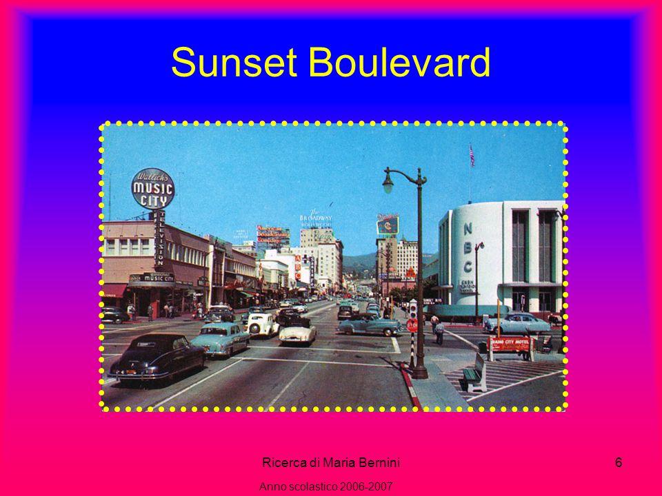 Ricerca di Maria Bernini6 Sunset Boulevard Anno scolastico 2006-2007