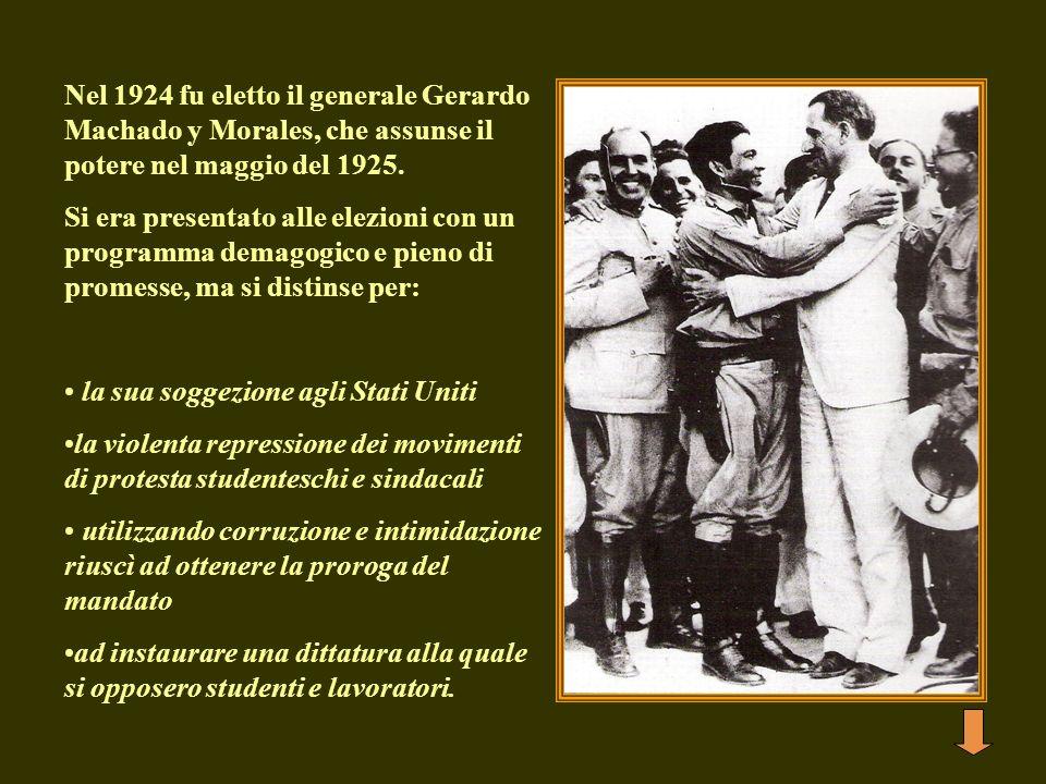Nel 1924 fu eletto il generale Gerardo Machado y Morales, che assunse il potere nel maggio del 1925. Si era presentato alle elezioni con un programma