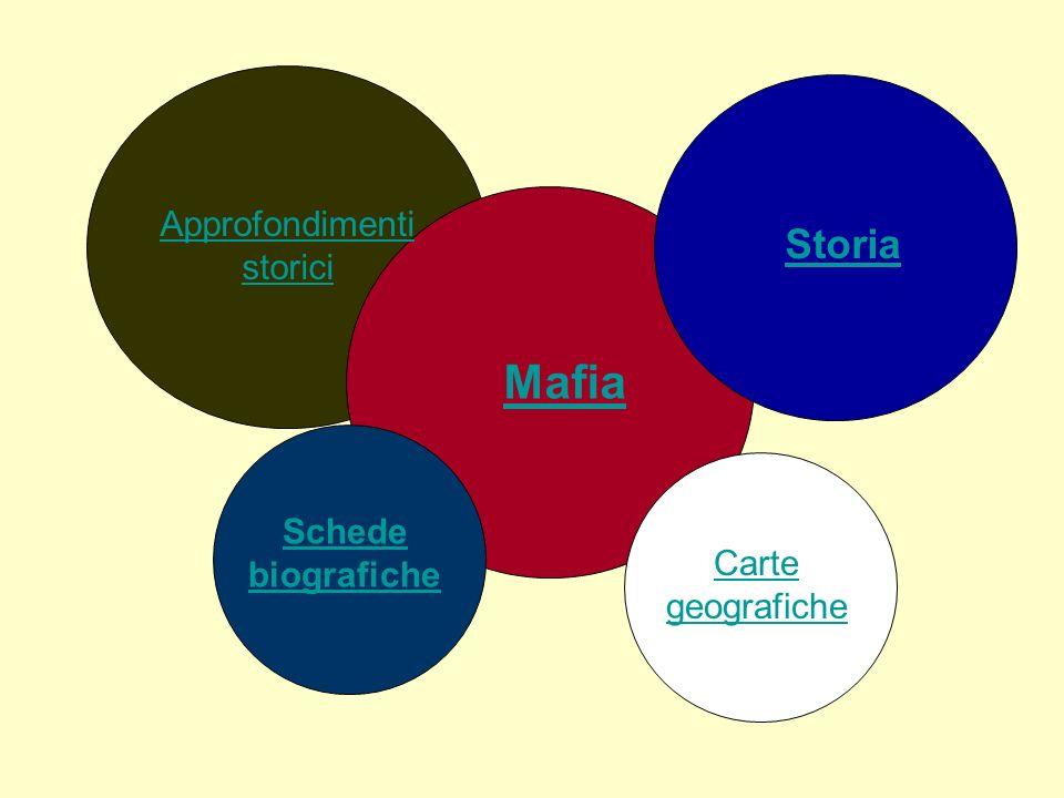 Storia Schede biografiche Approfondimenti storici Mafia Carte geografiche
