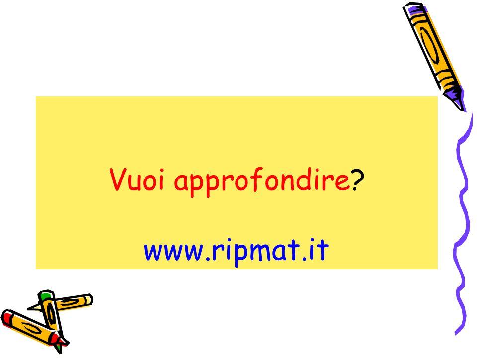 Vuoi approfondire? www.ripmat.it
