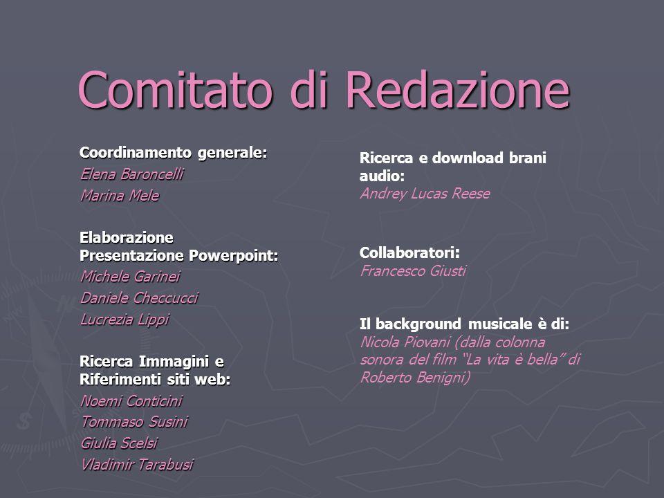 Comitato di Redazione Coordinamento generale: Elena Baroncelli Marina Mele Elaborazione Presentazione Powerpoint: Michele Garinei Daniele Checcucci Lu