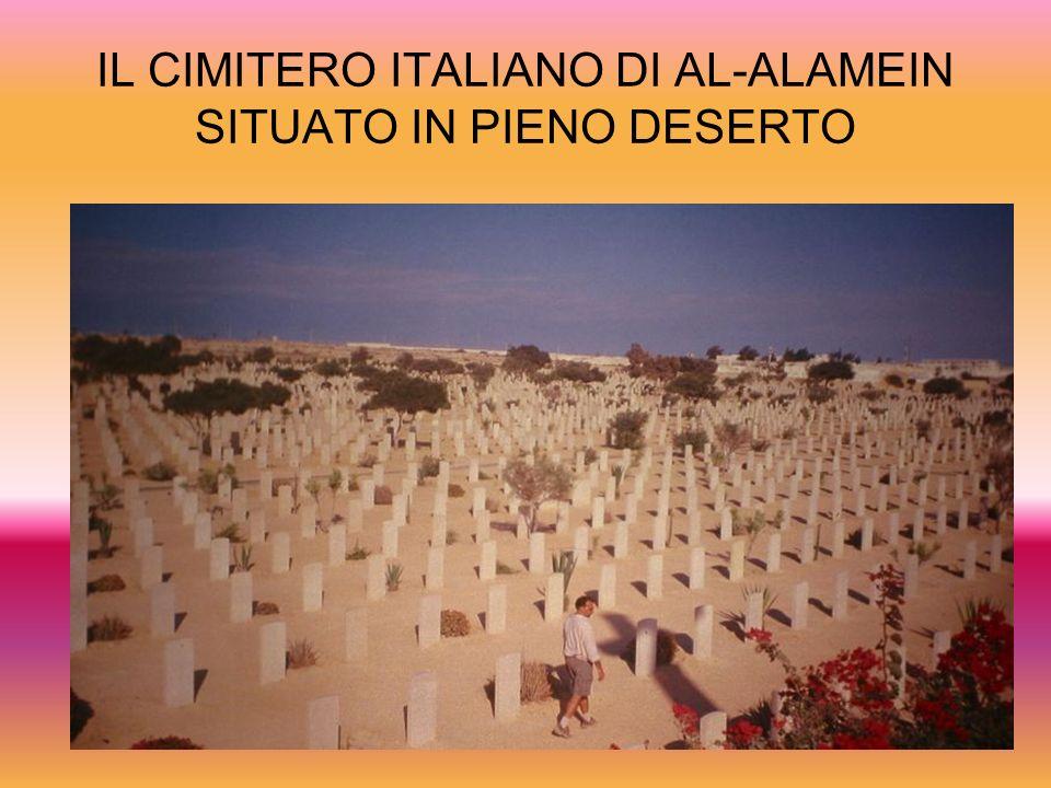IL CIMITERO ITALIANO DI AL-ALAMEIN SITUATO IN PIENO DESERTO