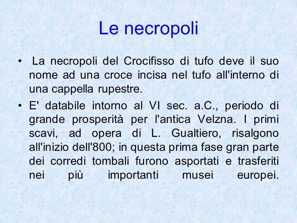 Le necropoli La necropoli del Crocifisso di tufo deve il suo nome ad una croce incisa nel tufo all'interno di una cappella rupestre. E' databile intor