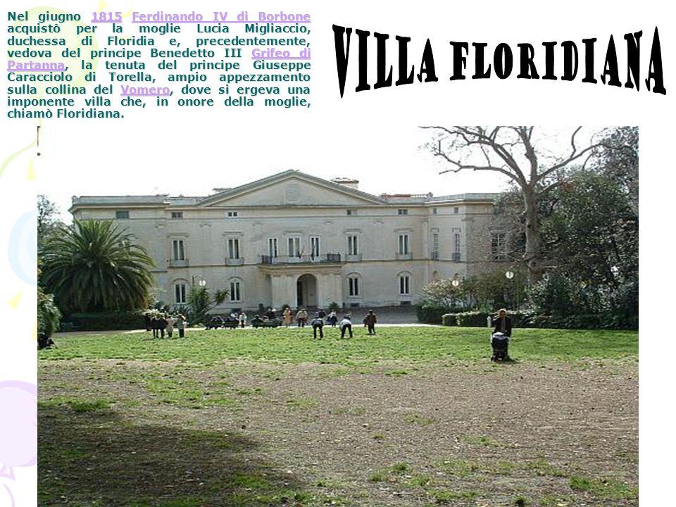 Nel giugno 1815 Ferdinando IV di Borbone acquistò per la moglie Lucia Migliaccio, duchessa di Floridia e, precedentemente, vedova del principe Benedet