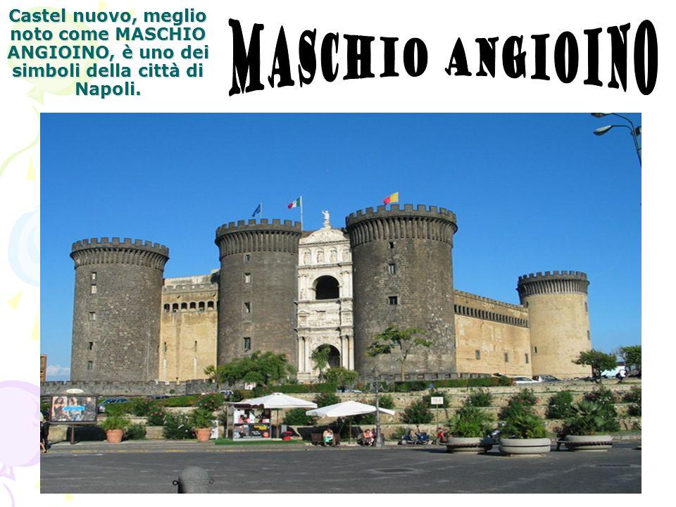 Castel nuovo, meglio noto come MASCHIO ANGIOINO, è uno dei simboli della città di Napoli.