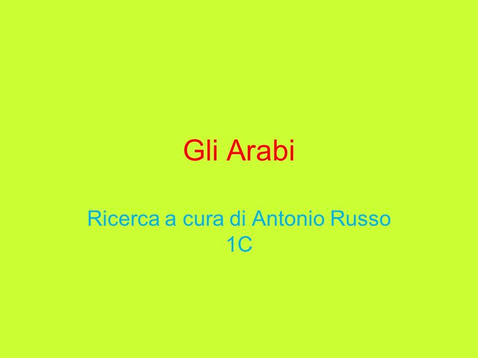 Gli Arabi Ricerca a cura di Antonio Russo 1C