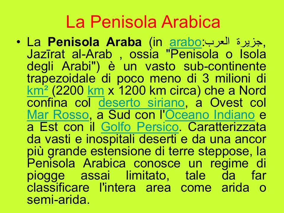 La Penisola Arabica La Penisola Araba (in arabo:جزيرة العرب, Jazīrat al-Arab, ossia