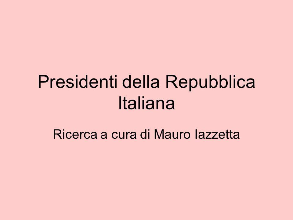 Presidenti della Repubblica Italiana Ricerca a cura di Mauro Iazzetta