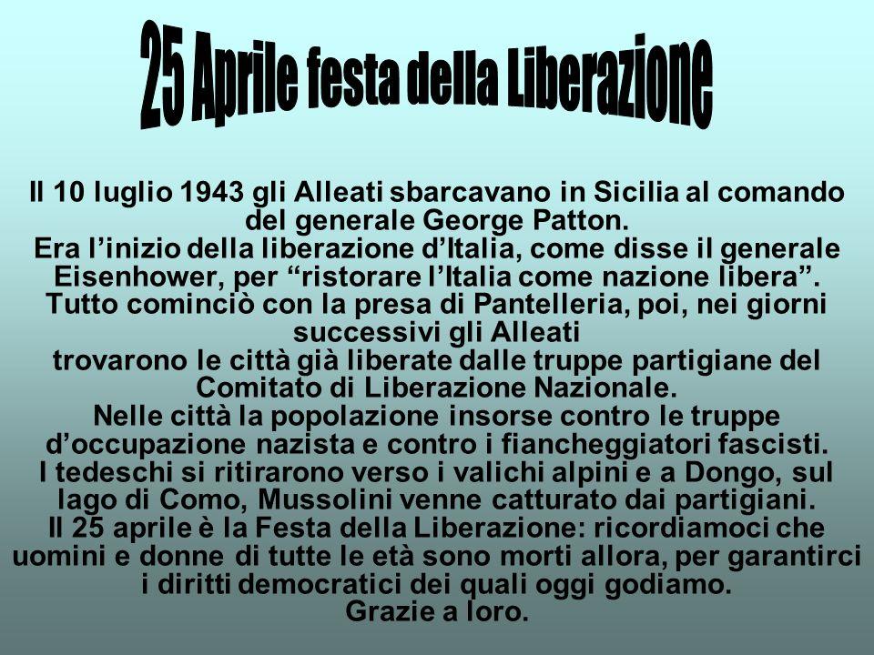 Il 10 luglio 1943 gli Alleati sbarcavano in Sicilia al comando del generale George Patton. Era linizio della liberazione dItalia, come disse il genera