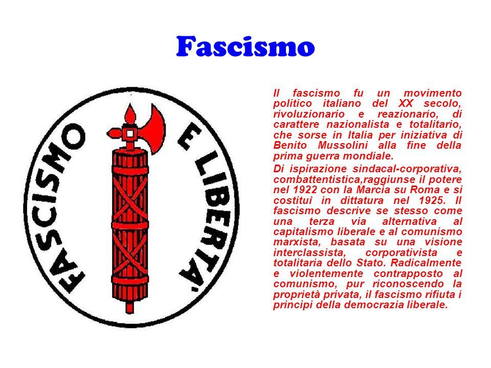 Fascismo Il fascismo fu un movimento politico italiano del XX secolo, rivoluzionario e reazionario, di carattere nazionalista e totalitario, che sorse