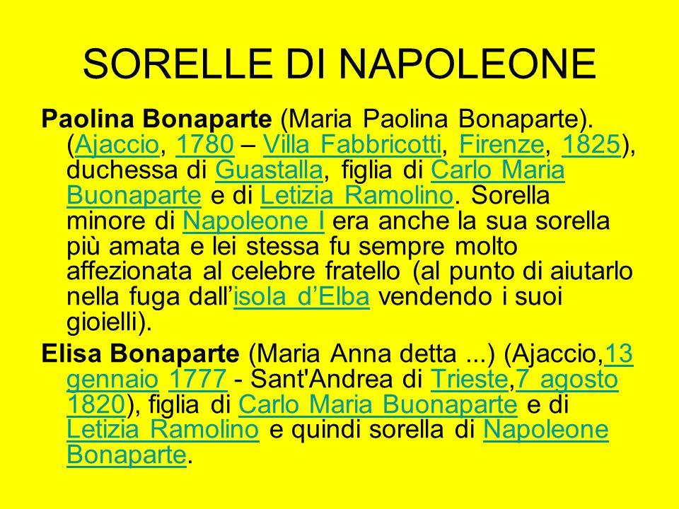 SORELLE DI NAPOLEONE Paolina Bonaparte (Maria Paolina Bonaparte). (Ajaccio, 1780 – Villa Fabbricotti, Firenze, 1825), duchessa di Guastalla, figlia di