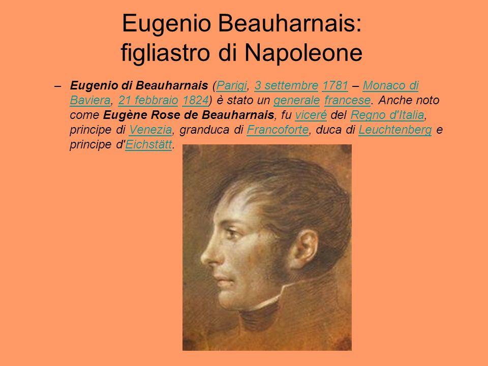 Eugenio Beauharnais: figliastro di Napoleone –Eugenio di Beauharnais (Parigi, 3 settembre 1781 – Monaco di Baviera, 21 febbraio 1824) è stato un gener