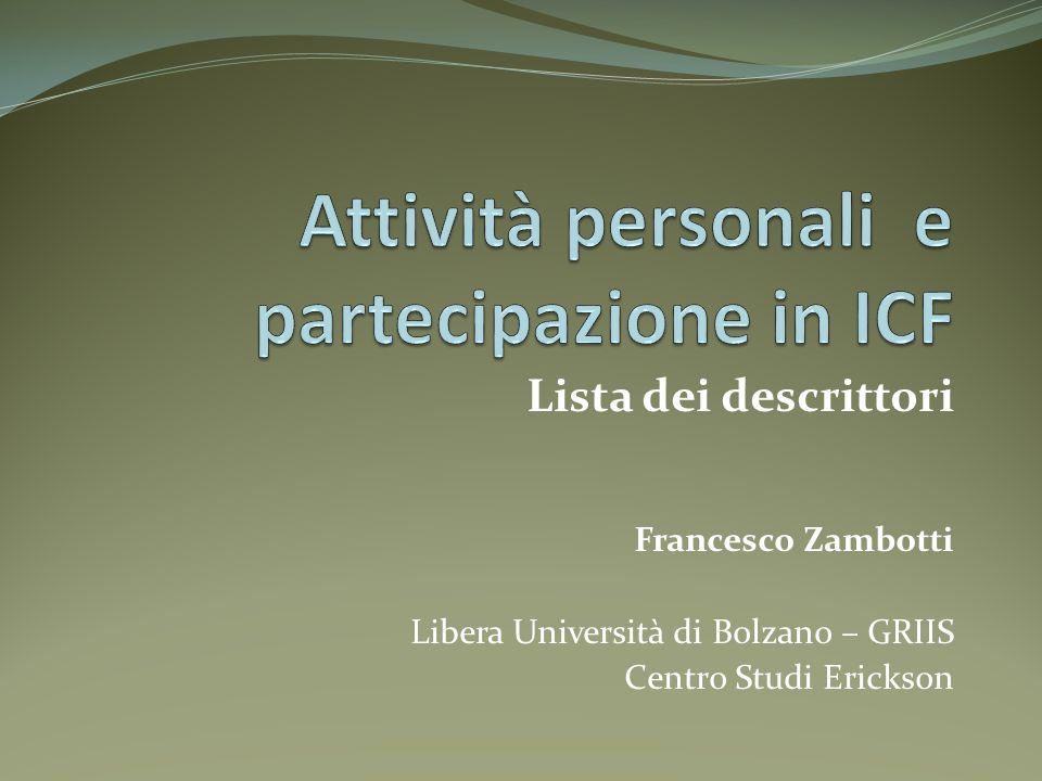 Lista dei descrittori Francesco Zambotti Libera Università di Bolzano – GRIIS Centro Studi Erickson