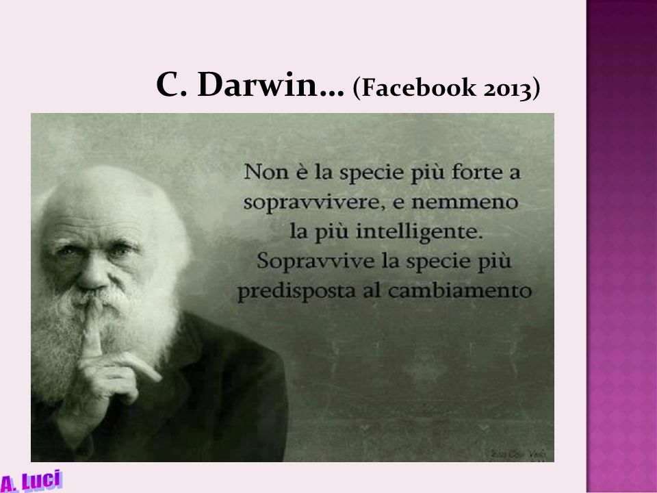 C. Darwin… (Facebook 2013)