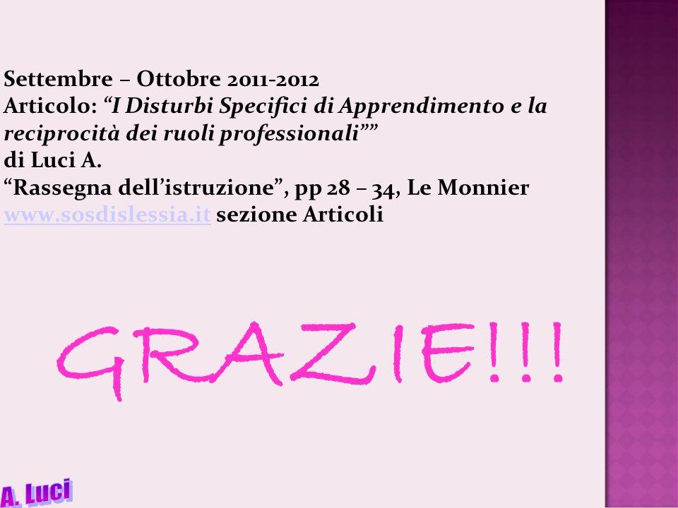 Settembre – Ottobre 2011-2012 Articolo: I Disturbi Specifici di Apprendimento e la reciprocità dei ruoli professionali di Luci A.