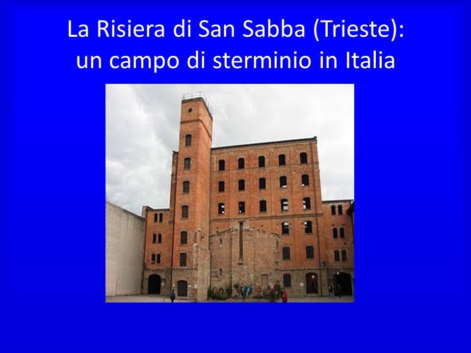 La Risiera di San Sabba (Trieste): un campo di sterminio in Italia