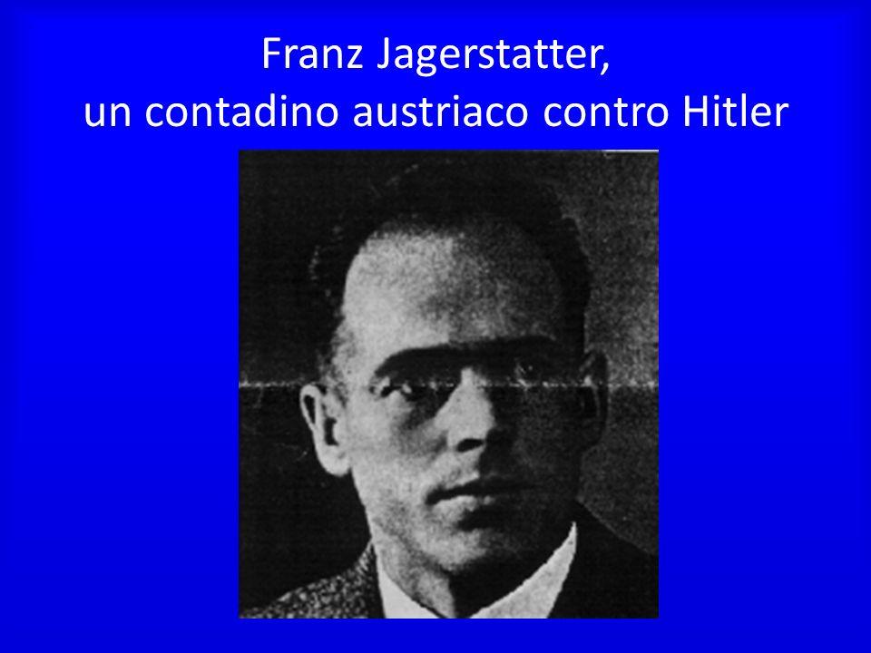 Franz Jagerstatter, un contadino austriaco contro Hitler
