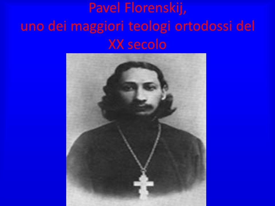 Pavel Florenskij, uno dei maggiori teologi ortodossi del XX secolo