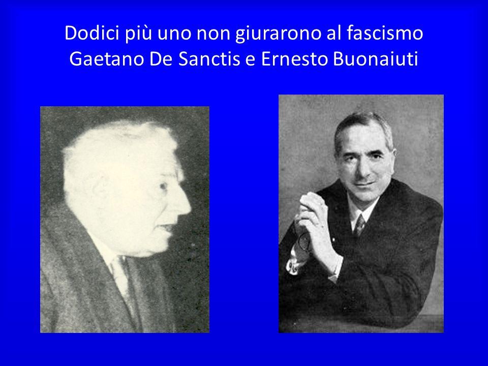Dodici più uno non giurarono al fascismo Gaetano De Sanctis e Ernesto Buonaiuti