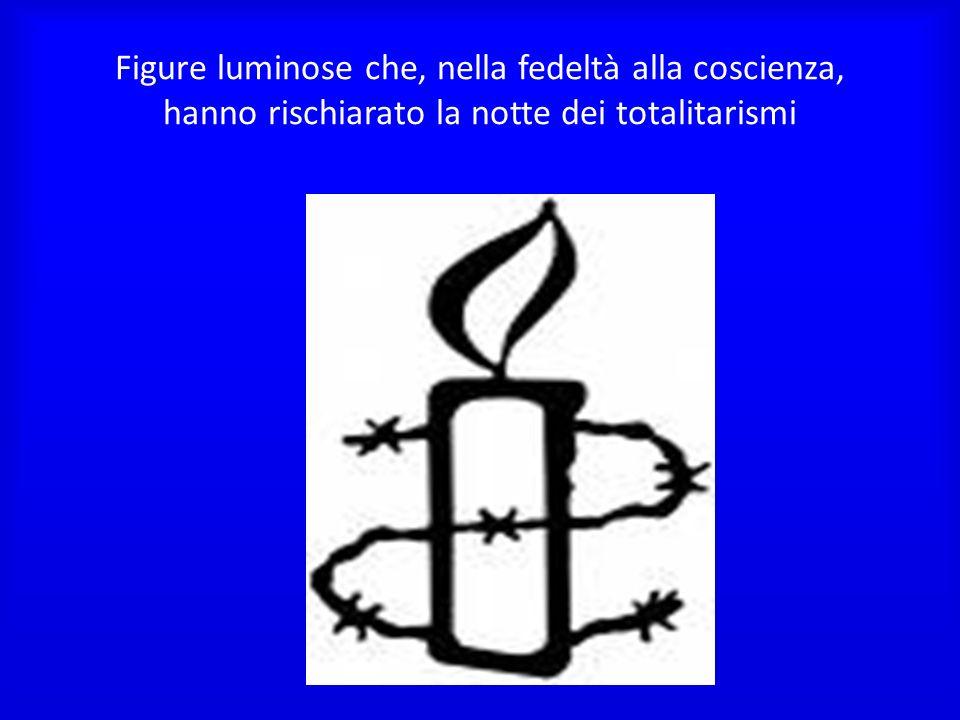 Figure luminose che, nella fedeltà alla coscienza, hanno rischiarato la notte dei totalitarismi