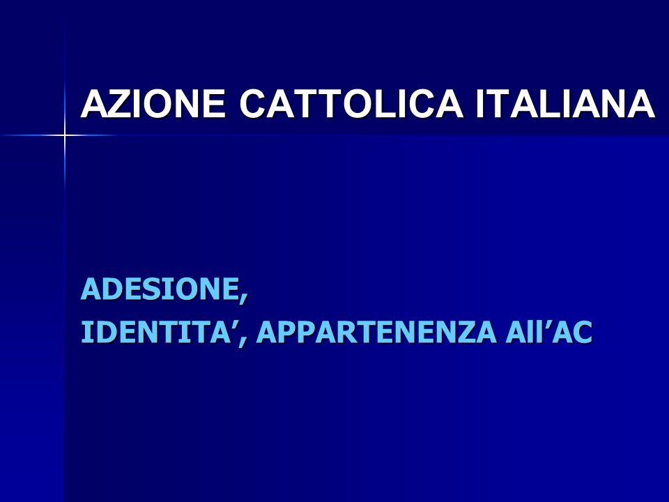 AZIONE CATTOLICA ITALIANA ADESIONE, IDENTITA, APPARTENENZA AllAC