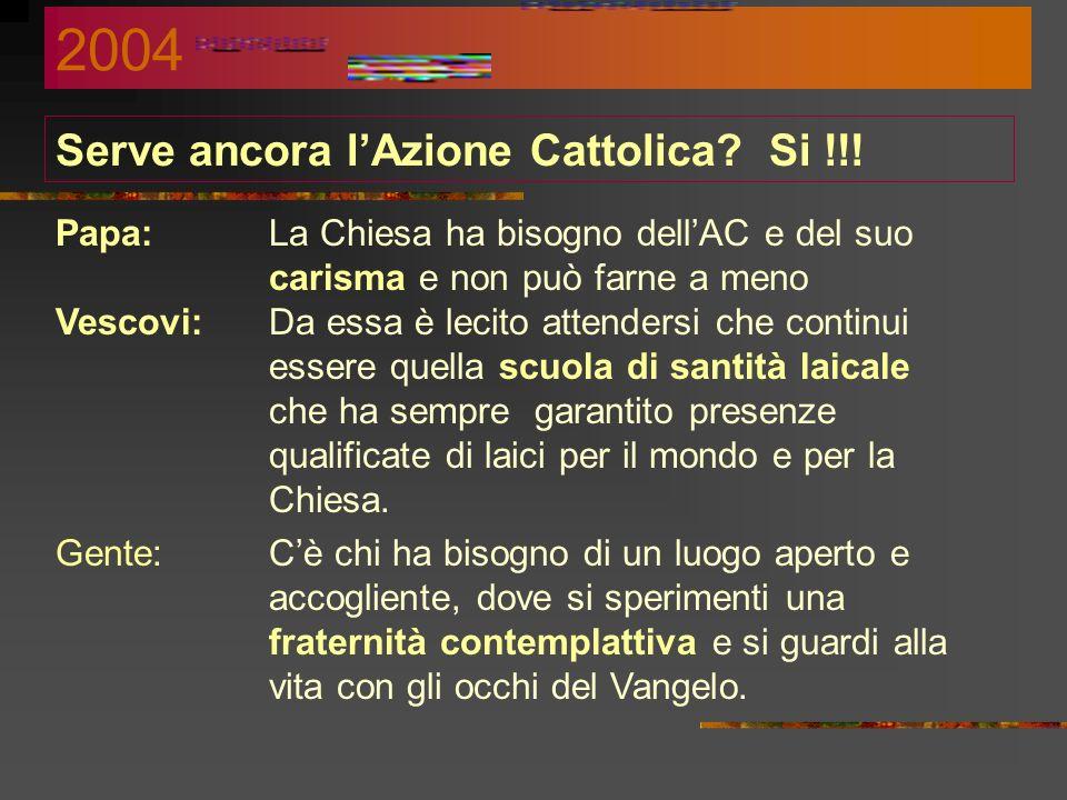 Serve ancora lAzione Cattolica.Si !!.