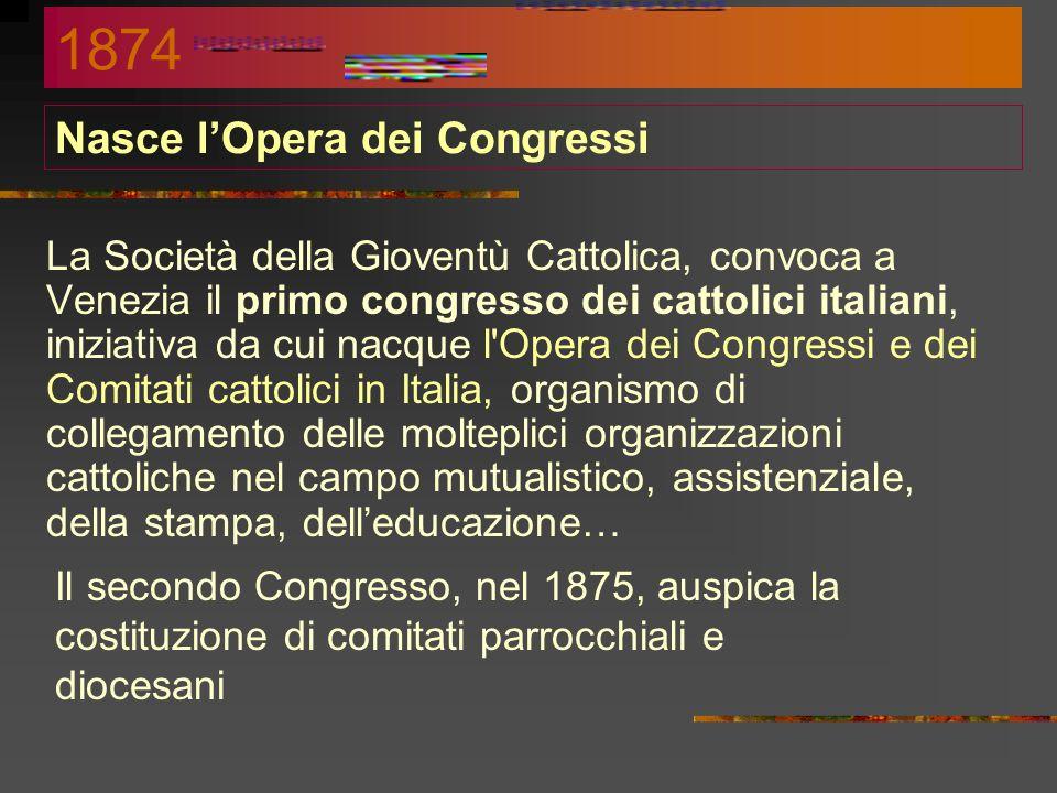 La Società della Gioventù Cattolica Italiana Mario Fani, di Viterbo e Giovanni Acquaderni, di Bologna danno vita alla Società della Gioventù Cattolica