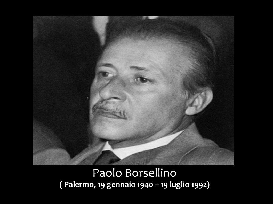 Paolo Borsellino ( Palermo, 19 gennaio 1940 – 19 luglio 1992 )