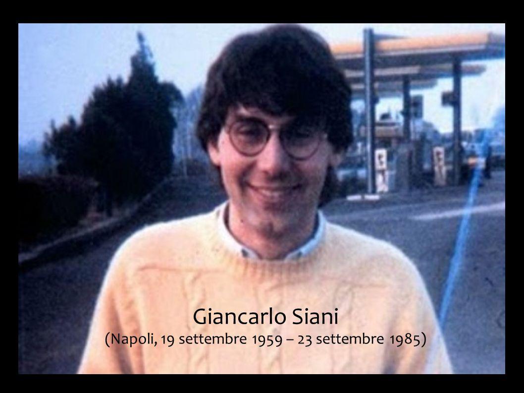 Giancarlo Siani (Napoli, 19 settembre 1959 – 23 settembre 1985)
