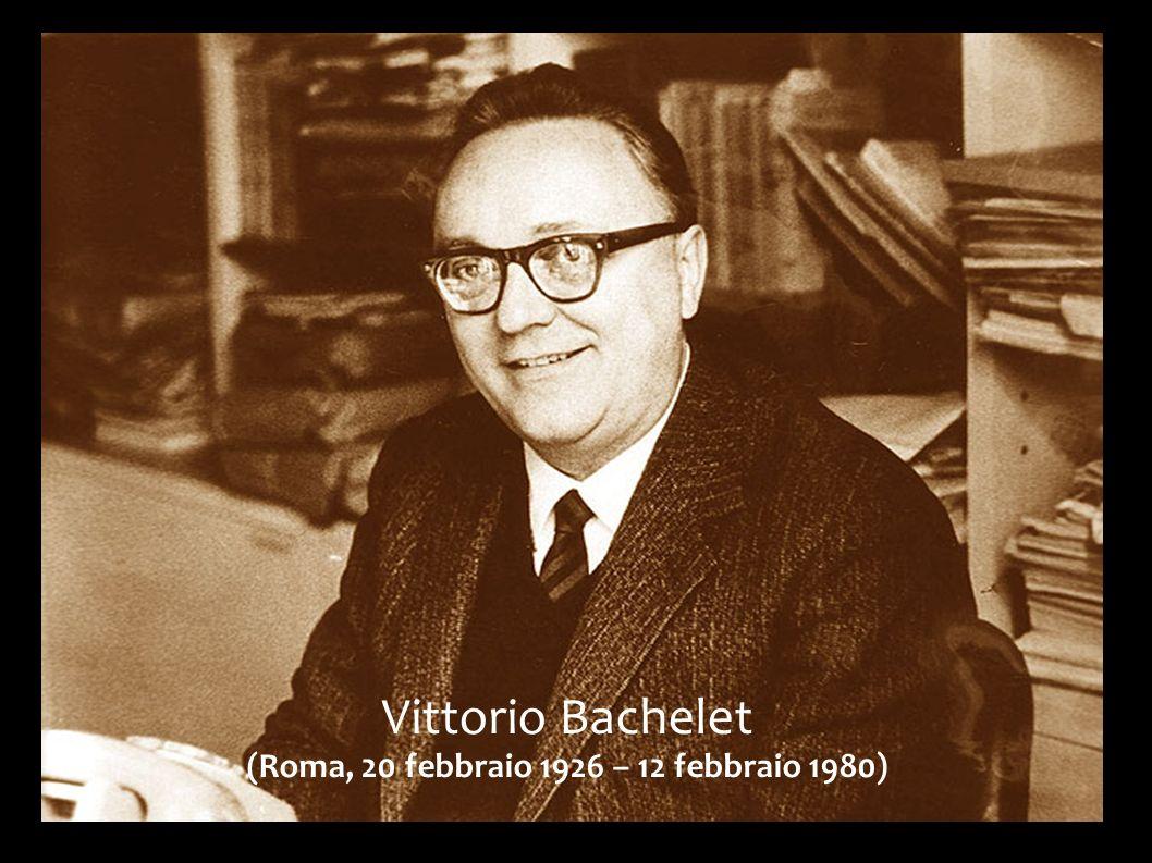Vittorio Bachelet (Roma, 20 febbraio 1926 – 12 febbraio 1980)