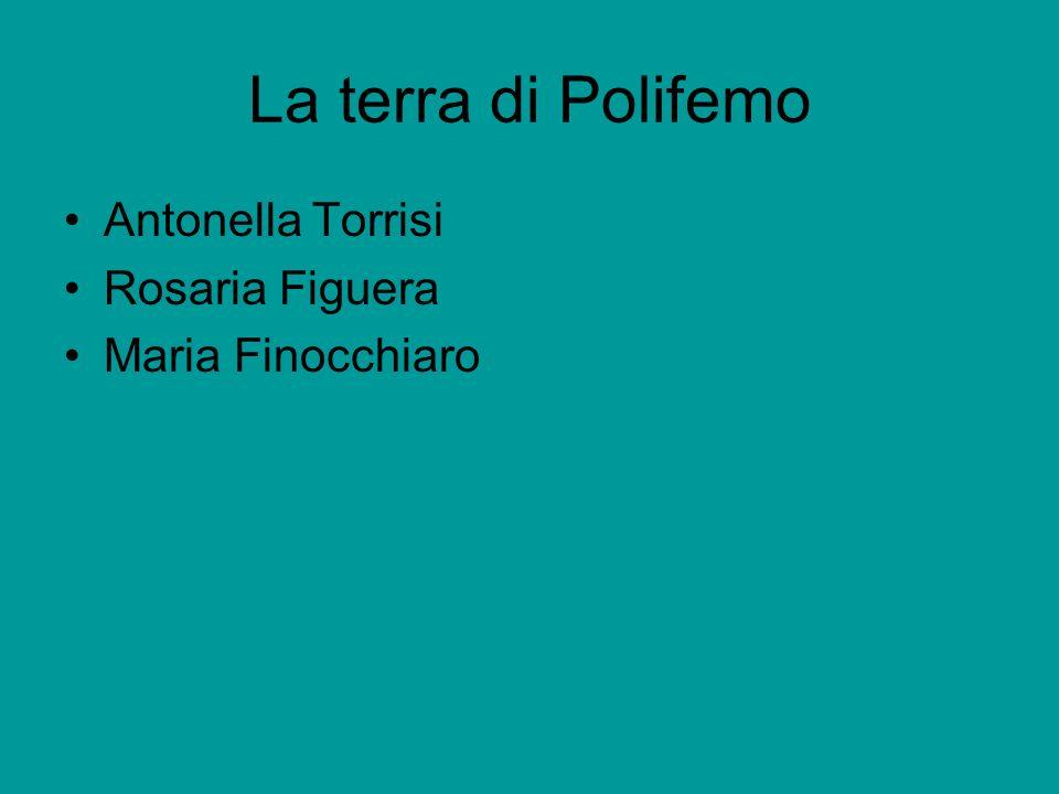 La terra di Polifemo Antonella Torrisi Rosaria Figuera Maria Finocchiaro