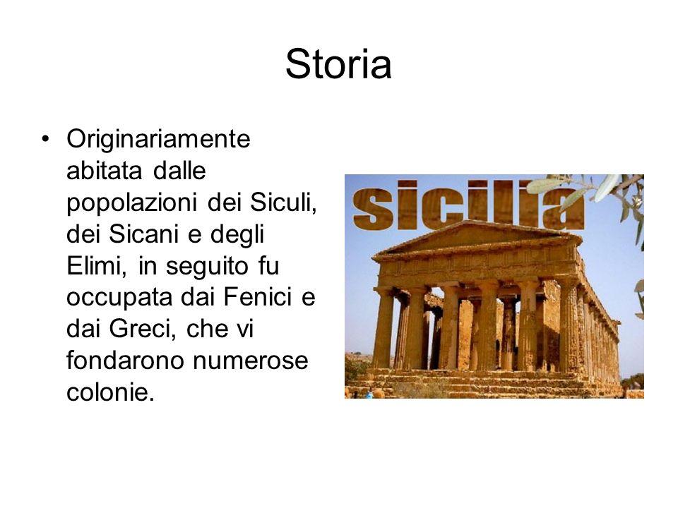 Storia Originariamente abitata dalle popolazioni dei Siculi, dei Sicani e degli Elimi, in seguito fu occupata dai Fenici e dai Greci, che vi fondarono numerose colonie.