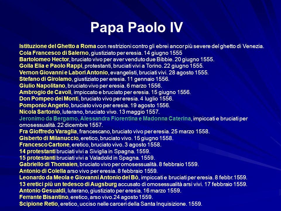Papa Paolo IV Istituzione del Ghetto a Roma con restrizioni contro gli ebrei ancor più severe del ghetto di Venezia. Cola Francesco di Salerno, giusti