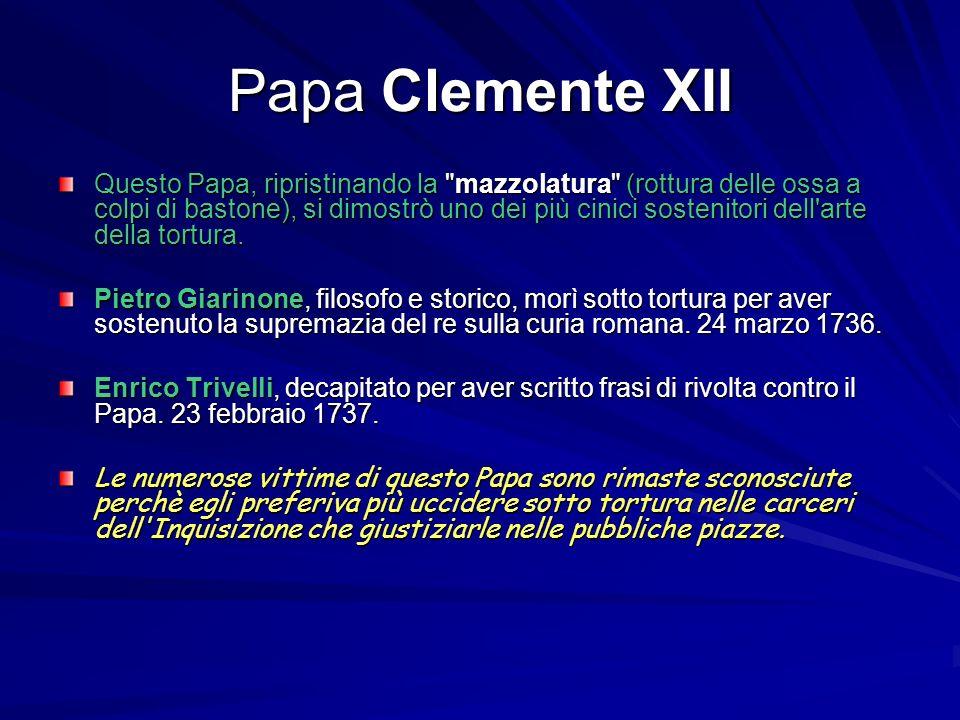 Papa Clemente XII Questo Papa, ripristinando la