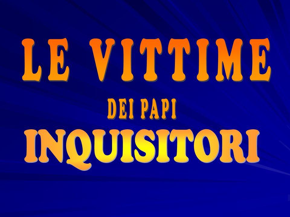 Papa Leone X (Il Papa che ha dichiarato la non esistenza di Cristo) 30 donne accusate di stregoneria arse vive a Bormio.