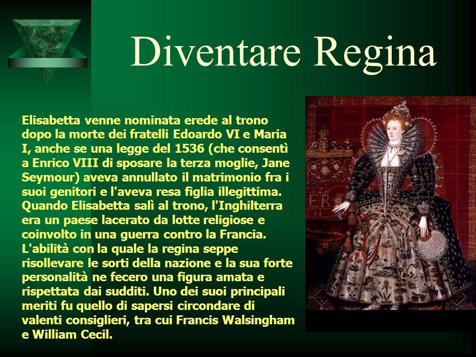 Diventare Regina Elisabetta venne nominata erede al trono dopo la morte dei fratelli Edoardo VI e Maria I, anche se una legge del 1536 (che consentì a