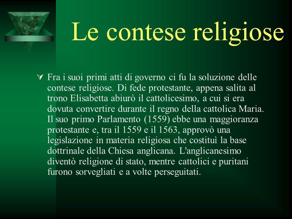 Le contese religiose Fra i suoi primi atti di governo ci fu la soluzione delle contese religiose. Di fede protestante, appena salita al trono Elisabet