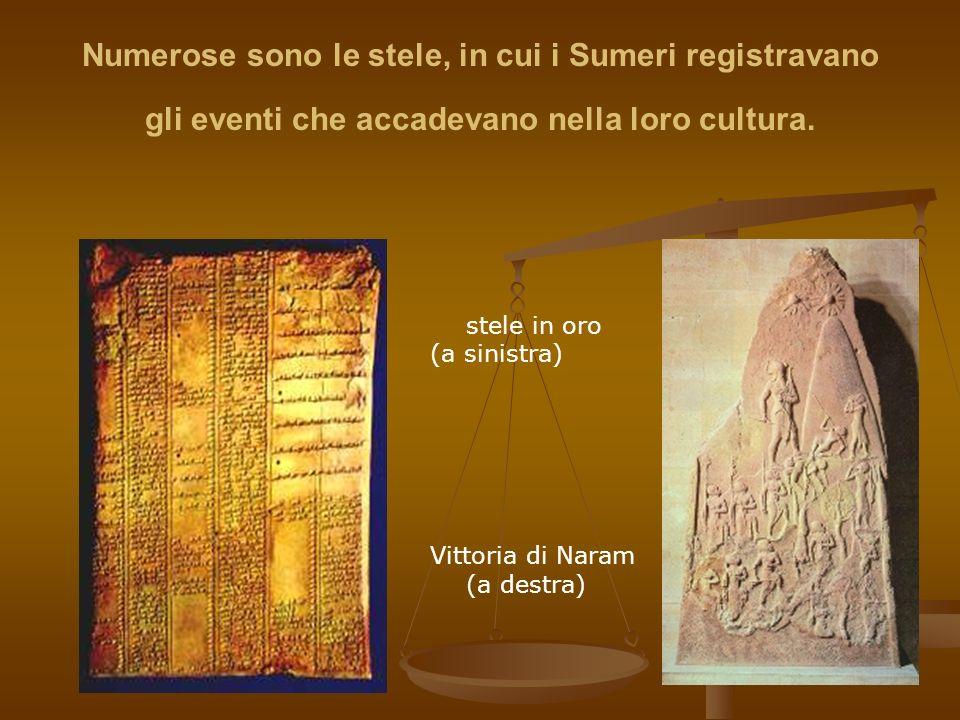 Numerose sono le stele, in cui i Sumeri registravano gli eventi che accadevano nella loro cultura. stele in oro (a sinistra) Vittoria di Naram (a dest
