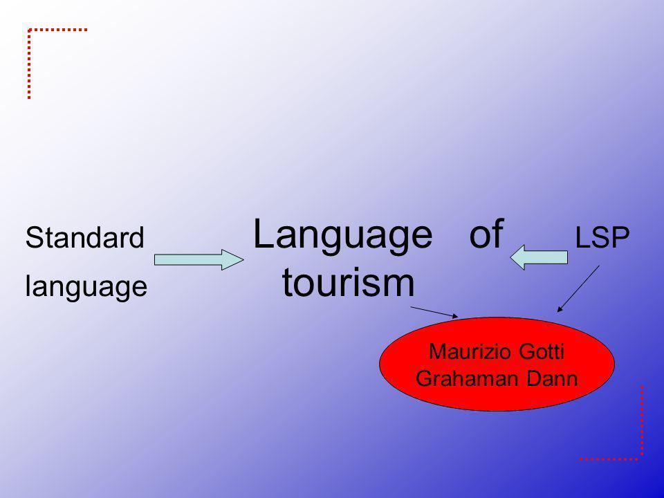 Standard Language of LSP language tourism Aspetti lessicali As. morfosintattici As. testuali