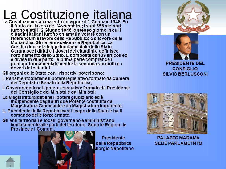 La Costituzione italiana La Costituzione italiana entrò in vigore il 1 Gennaio 1948. Fu il frutto del lavoro dellAssemblea; i suoi 556 membri furono e