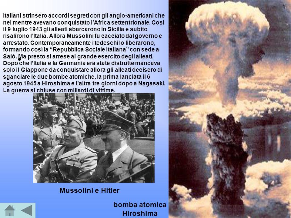 Italiani strinsero accordi segreti con gli anglo-americani che nel mentre avevano conquistato lAfrica settentrionale. Così il 9 luglio 1943 gli alleat