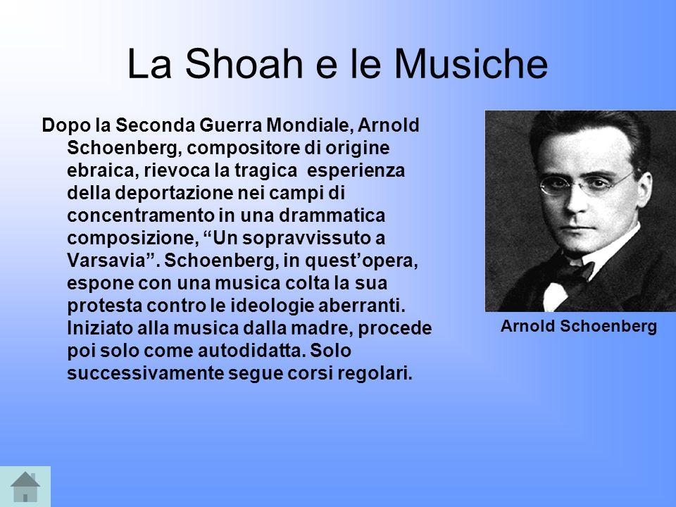 La Shoah e le Musiche Dopo la Seconda Guerra Mondiale, Arnold Schoenberg, compositore di origine ebraica, rievoca la tragica esperienza della deportaz