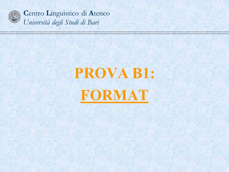 PROVA B1: FORMAT Centro Linguistico di Ateneo Università degli Studi di Bari