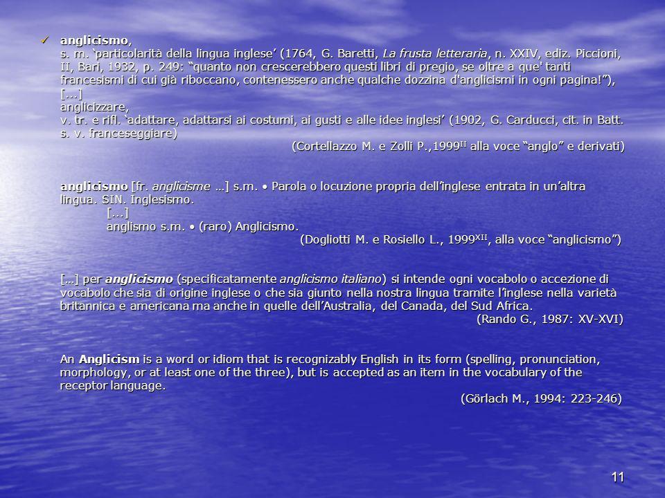 11 anglicismo, s. m. particolarità della lingua inglese (1764, G. Baretti, La frusta letteraria, n. XXIV, ediz. Piccioni, II, Bari, 1932, p. 249: quan