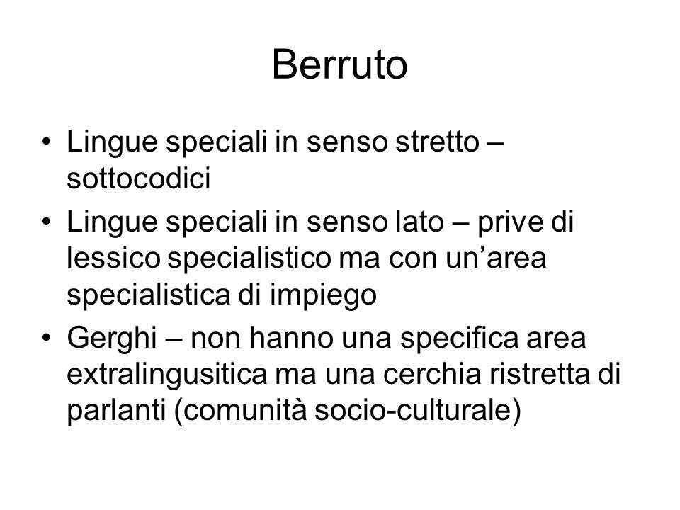 Berruto Lingue speciali in senso stretto – sottocodici Lingue speciali in senso lato – prive di lessico specialistico ma con unarea specialistica di i