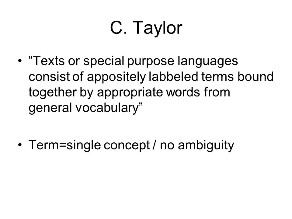 C. Taylor Texts or special purpose languages consist of appositely labbeled terms bound together by appropriate words from general vocabulary Term=sin